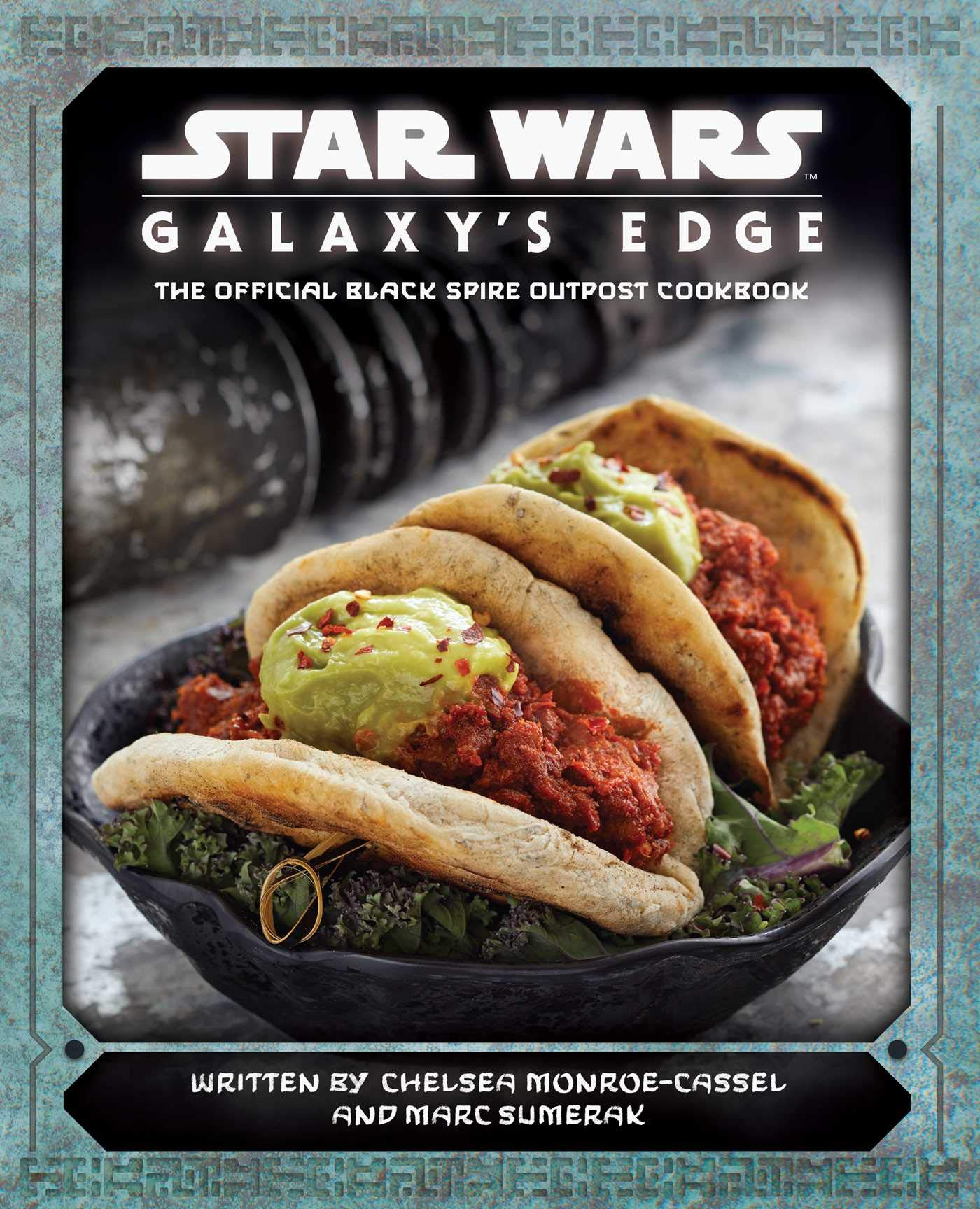 Star Wars Galaxys Edge The Official Black Spire Outpost Cookbook By Chelsea Monroe Cassel And Marc Sumerak Render