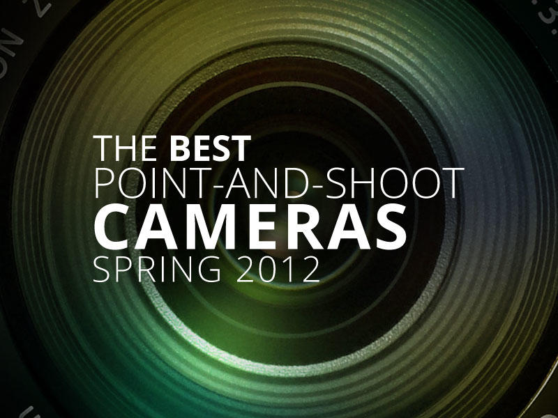 Best Point-and-Shoot Cameras - Spring 2012