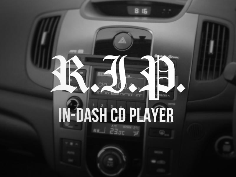 R.I.P. In-Dash CD Player