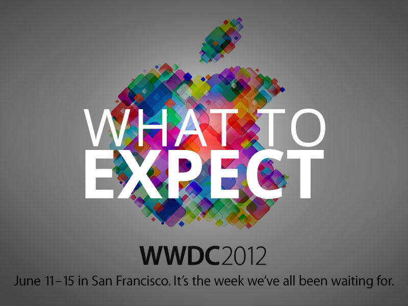 WWDC 2012 - What to Expect