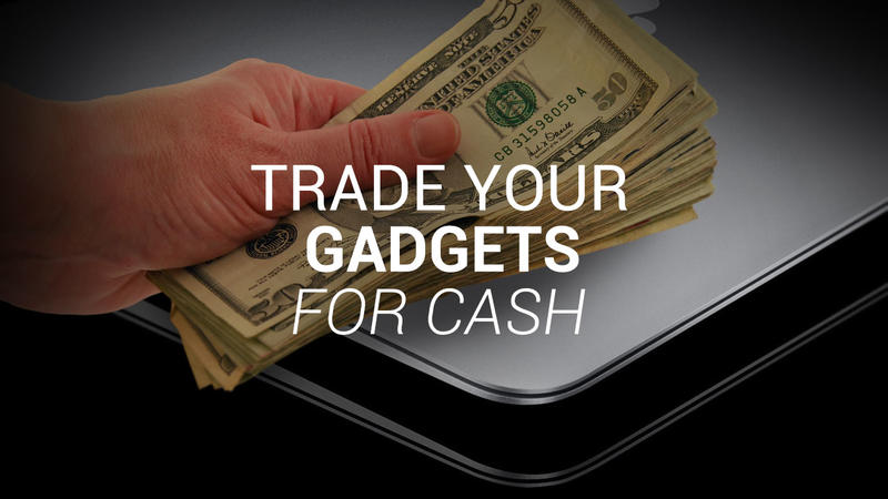 Trade Your Gadgets for Cash