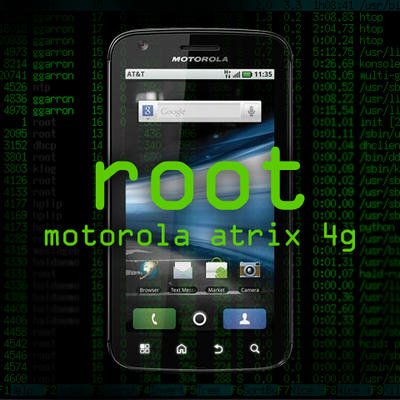 Root the Motorola Atrix 4G