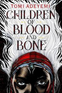A dark skinned Black girl with white hair is on the cover of Children of Blood and Bone