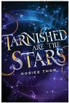 A book cover for Tarnished are the Stars