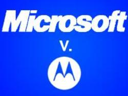 Microsoft Attacks Google Through Motorola Lawsuit