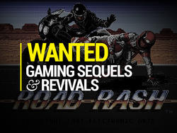 Our Most Wanted Gaming Sequels and Revivals