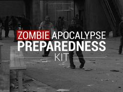 Zombie Apocalypse Preparedness Kit - Items You Can't Live Without