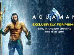 Amazon Prime Members Can See Aquaman in Theaters a Week Early