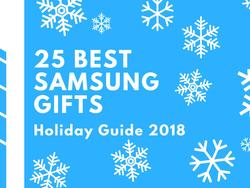 25 Best Samsung Gifts for the Holidays
