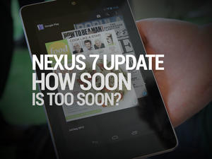 Nexus 7: How Soon is Too Soon to Update a Product?