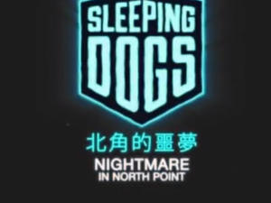 """Sleeping Dogs """"Nightmare in North Point"""" Teaser Debuts"""