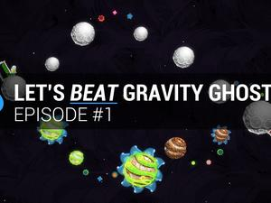 Let's Beat Gravity Ghost: Episode #1 - Our journey through silly space starts here