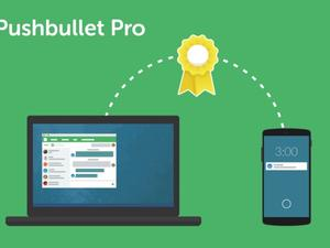 Pushbullet adopts subscription model with Pushbullet Pro