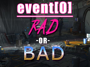 event[0] strands you in space with a crazed AI - Is it RAD or BAD?
